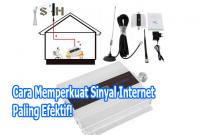 Cara Memperkuat Sinyal Internet Paling Efektif