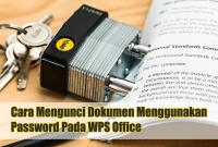 Cara Mengunci Dokumen Menggunakan Password Pada WPS Office