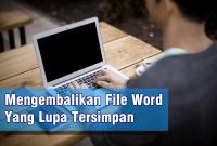 Mengembalikan File Word Yang Lupa Tersimpan