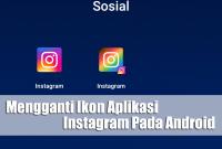 Cara Mudah Mengganti Ikon Aplikasi Instagram Pada Android