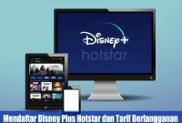 Mendaftar Disney Plus Hotstar dan Tarif Berlangganan