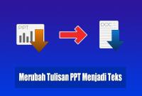 Trik merubah tulisan ppt menjadi text