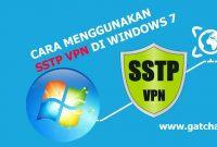 Cara Menggunakan SSTP VPN di Windows 7 Tanpa Aplikasi