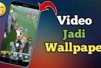 Cara Menggunakan Video Sebagai Wallpaper Di HP Android