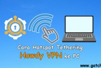 Cara Hotspot Tethering Howdy VPN ke PC