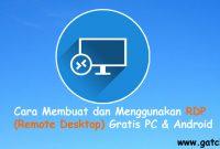 Cara Membuat dan Menggunakan RDP (Remote Desktop) Gratis PC & Android