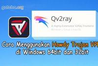 Cara Menggunakan Howdy Trojan VPN di Windows 64bit dan 32bit