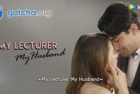 My Lecturer is My husband Episode 6 Kapan Tayang?