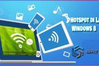 Cara Mengaktifkan Hotspot di Laptop Windows 8