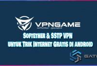 Cara Menggunakan Softether & SSTP VPN untuk Trik Internet Gratis di Android