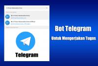 Beberapa Bot Telegram Untuk Mengerjakan Tugas