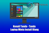 Kenali Tanda - Tanda Laptop Minta Install Ulang