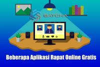 Beberapa Aplikasi Rapat Online Gratis