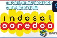 Trik Gratis Internet Indosat 2021, Tanpa Pulsa dan Kuota!