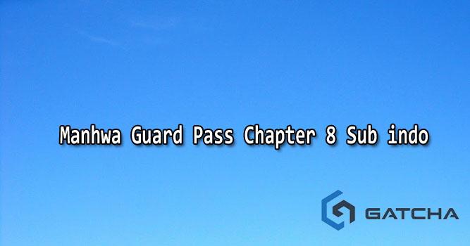 Guard Pass Chapter 8 Bahasa Indonesia